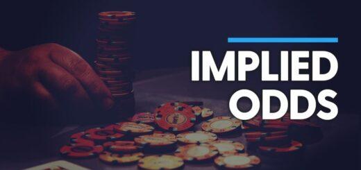 Implied Odds Pokers là gì? Giải thích chi tiết