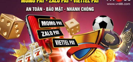 Hướng dẫn gửi tiền qua MoPay, ZaloPay, Viettel Pay VN88