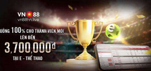 THƯỞNG CHÀO MỪNG 100% LÊN ĐẾN 3,700 VND TẠI E THỂ THAO