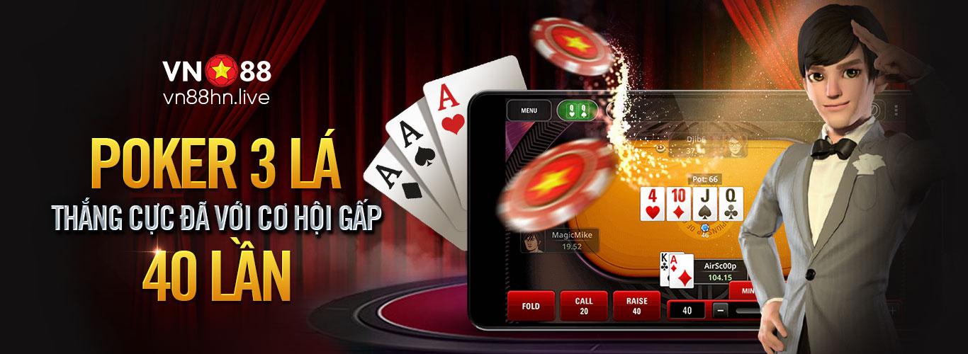 VN88 ra mắt Poker 3 Lá - Bản Poker đơn giản hóa dành cho người bận rộn