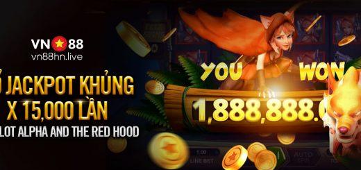 NỔ JACKPOT KHỦNG X15,000 LẦN TẠI SLOT ALPHA AND THE RED HOOD